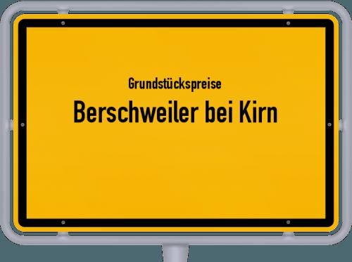Grundstückspreise Berschweiler bei Kirn 2019