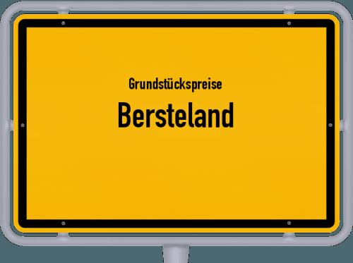 Grundstückspreise Bersteland 2021
