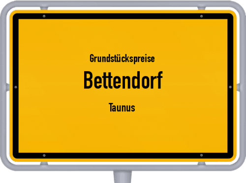 Grundstückspreise Bettendorf (Taunus) 2019