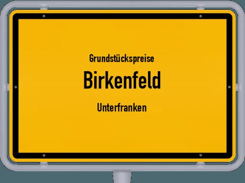 Grundstückspreise Birkenfeld (Unterfranken) 2019