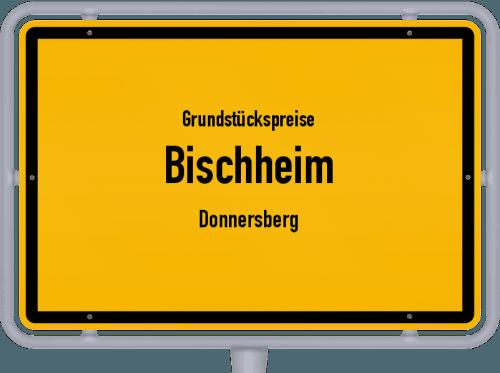 Grundstückspreise Bischheim (Donnersberg) 2019