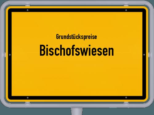 Grundstückspreise Bischofswiesen 2021