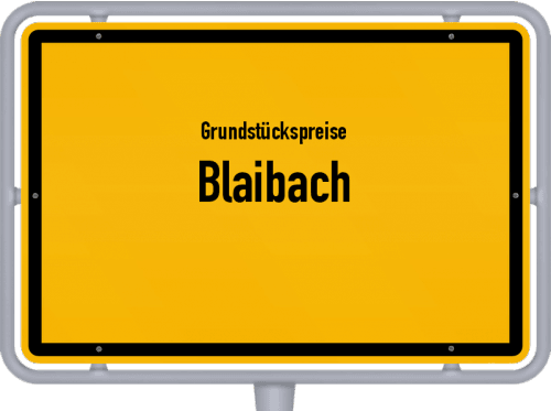 Grundstückspreise Blaibach 2019