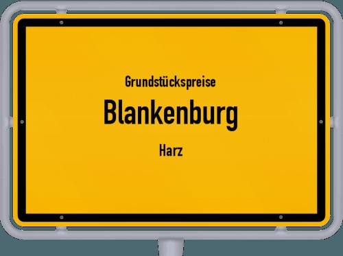 Grundstückspreise Blankenburg (Harz) 2021