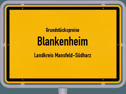 Grundstückspreise Blankenheim (Landkreis Mansfeld-Südharz) 2021
