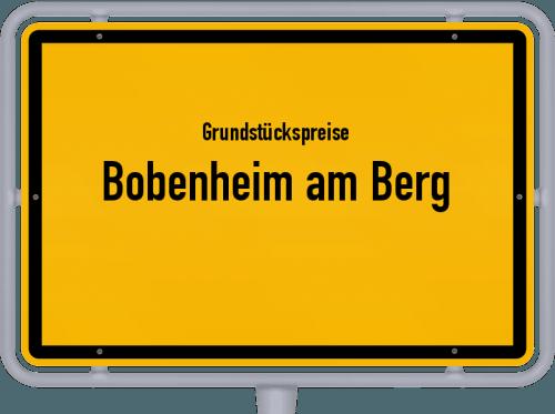 Grundstückspreise Bobenheim am Berg 2019