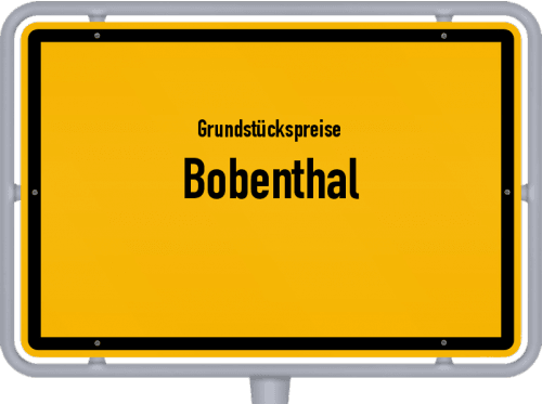 Grundstückspreise Bobenthal 2019