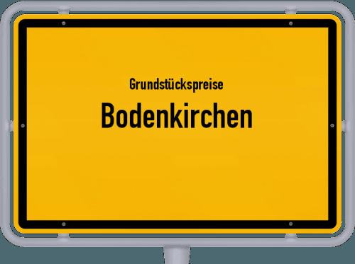 Grundstückspreise Bodenkirchen 2019