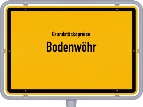 Grundstückspreise Bodenwöhr 2019