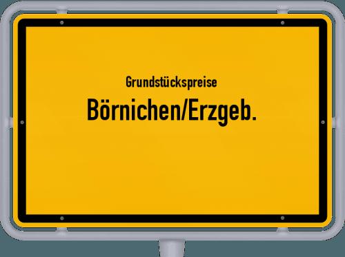 Grundstückspreise Börnichen/Erzgeb. 2019