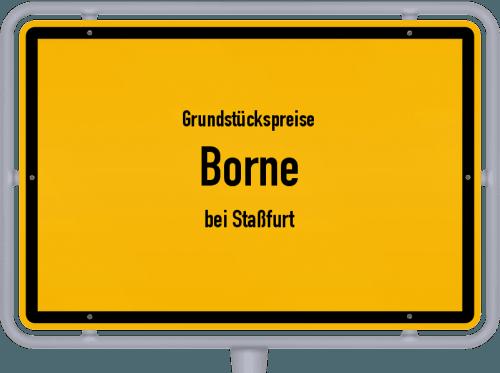 Grundstückspreise Borne (bei Staßfurt) 2021