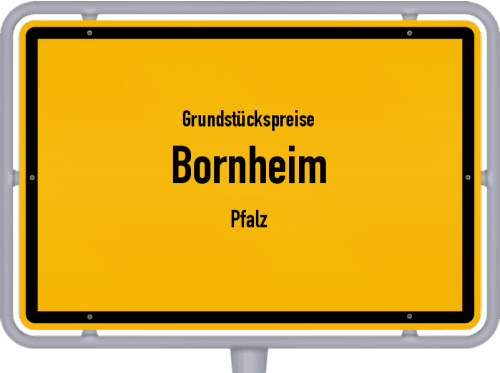 Grundstückspreise Bornheim (Pfalz) 2019