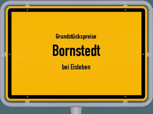 Grundstückspreise Bornstedt (bei Eisleben) 2021