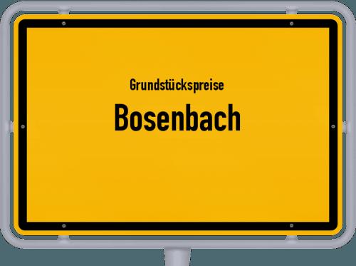 Grundstückspreise Bosenbach 2019