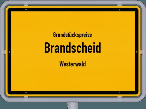 Grundstückspreise Brandscheid (Westerwald) 2019