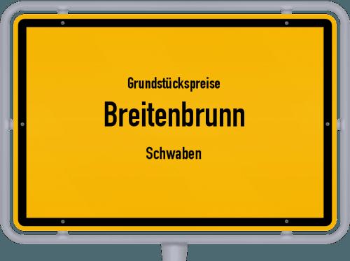 Grundstückspreise Breitenbrunn (Schwaben) 2019
