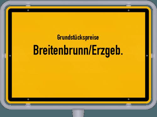 Grundstückspreise Breitenbrunn/Erzgeb. 2019