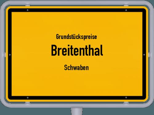Grundstückspreise Breitenthal (Schwaben) 2019