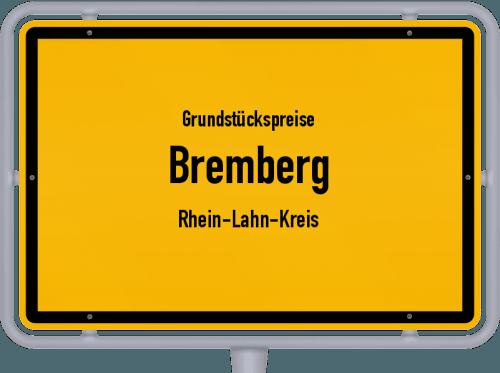 Grundstückspreise Bremberg (Rhein-Lahn-Kreis) 2019
