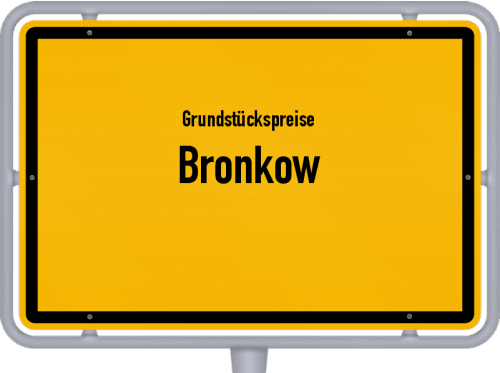 Grundstückspreise Bronkow 2021