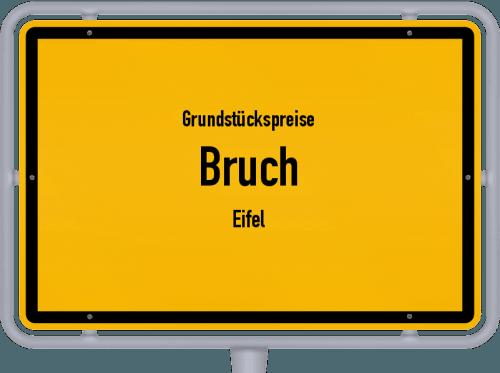 Grundstückspreise Bruch (Eifel) 2019