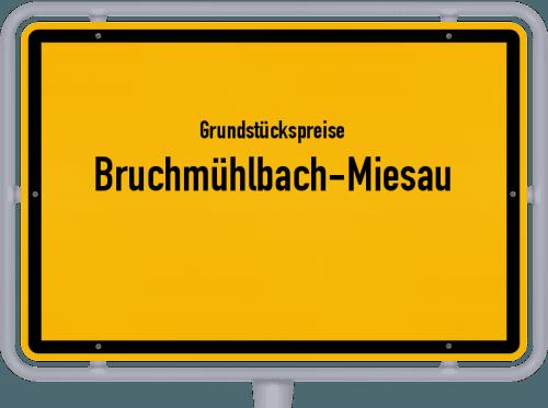Grundstückspreise Bruchmühlbach-Miesau 2019