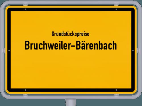 Grundstückspreise Bruchweiler-Bärenbach 2019