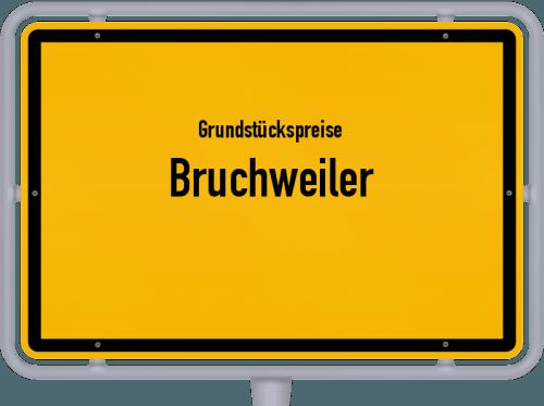 Grundstückspreise Bruchweiler 2019