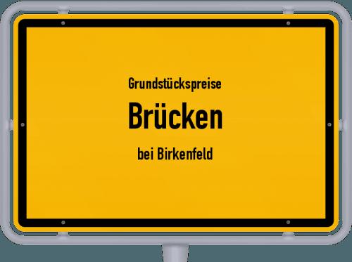 Grundstückspreise Brücken (bei Birkenfeld) 2019