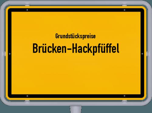 Grundstückspreise Brücken-Hackpfüffel 2021