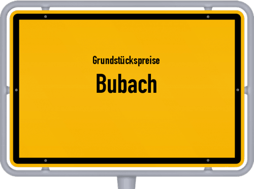 Grundstückspreise Bubach 2019