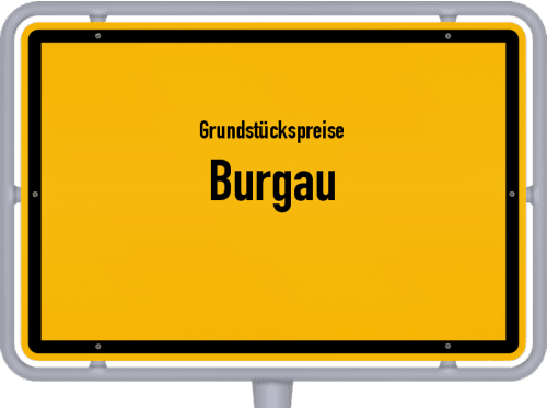 Grundstückspreise Burgau 2019