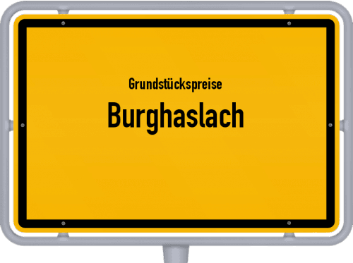 Grundstückspreise Burghaslach 2021