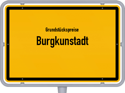 Grundstückspreise Burgkunstadt 2021