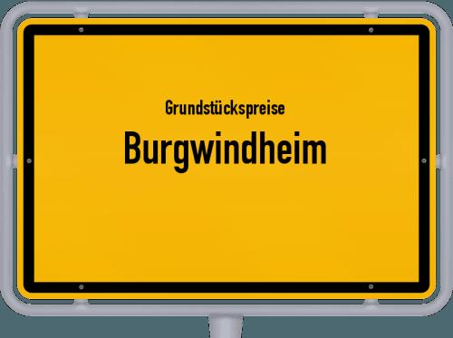 Grundstückspreise Burgwindheim 2019