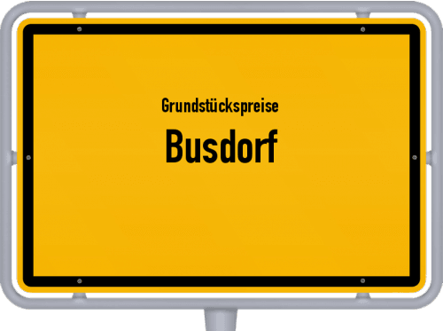 Grundstückspreise Busdorf 2021