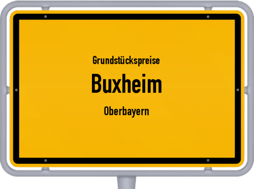 Grundstückspreise Buxheim (Oberbayern) 2021