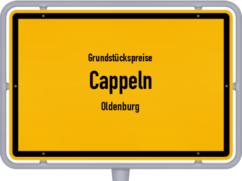 Grundstückspreise Cappeln (Oldenburg) 2021