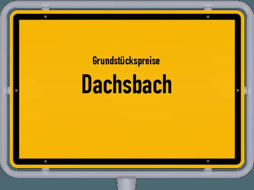 Grundstückspreise Dachsbach 2019