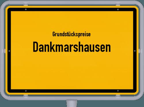 Grundstückspreise Dankmarshausen 2019