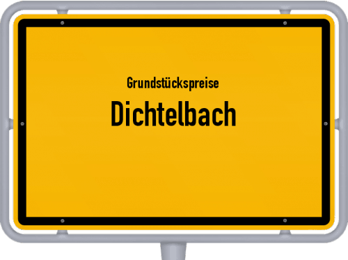 Grundstückspreise Dichtelbach 2019