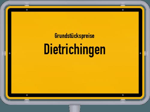 Grundstückspreise Dietrichingen 2019