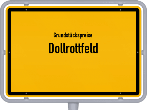 Grundstückspreise Dollrottfeld 2021