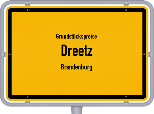 Grundstückspreise Dreetz (Brandenburg) 2021