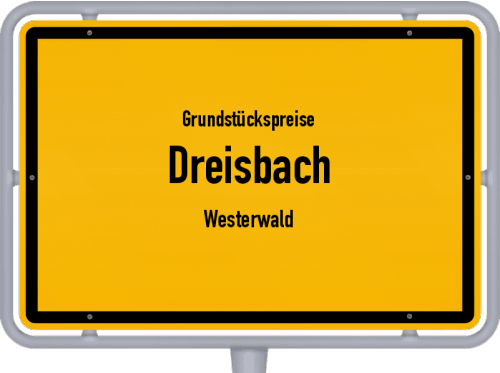 Grundstückspreise Dreisbach (Westerwald) 2019