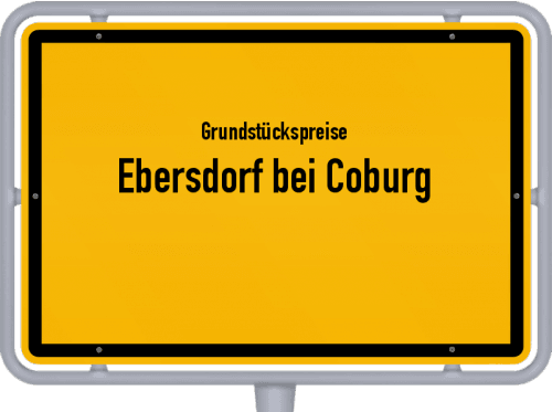 Grundstückspreise Ebersdorf bei Coburg 2019