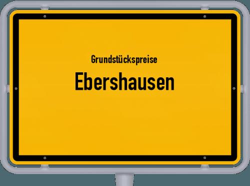 Grundstückspreise Ebershausen 2021
