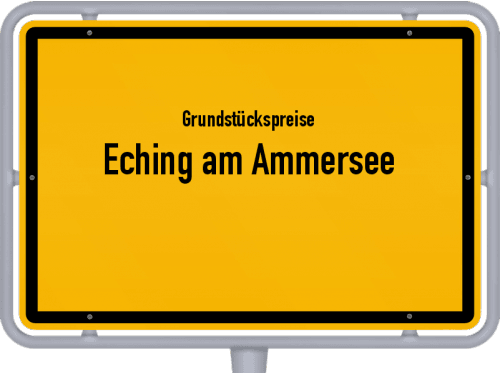 Grundstückspreise Eching am Ammersee 2021