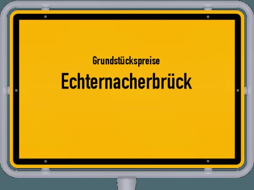 Grundstückspreise Echternacherbrück 2019