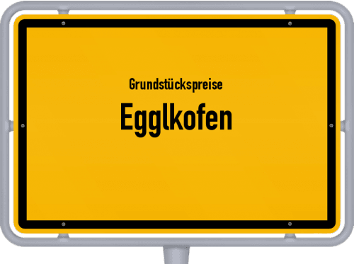 Grundstückspreise Egglkofen 2019